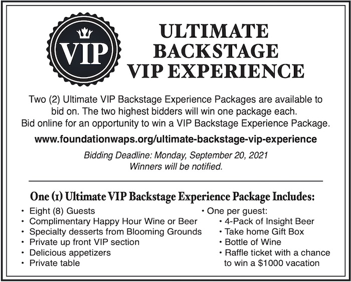 VIP Backstage Experience includes complimentary Happy Hour Wine & Beer, speciality deserts, private table and more!